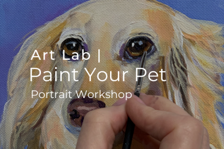 Art Lab | Paint Your Pet Workshop