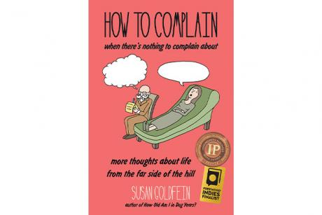 Meet the Writer - Women's Book Series Susan Goldfein - How to Complain When There Is Nothing to Complain About