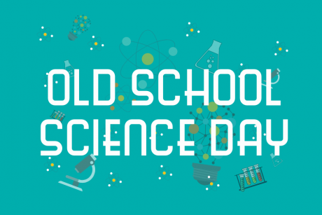 Old School Science Day