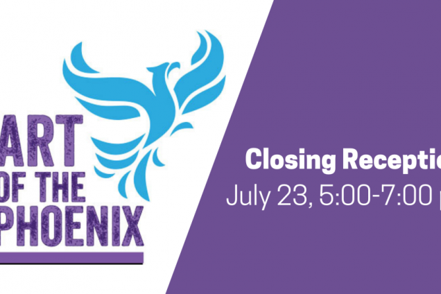 Closing Reception for Art of the Phoenix Exhibition
