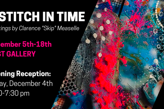 Opening Reception: A Stitch In Time