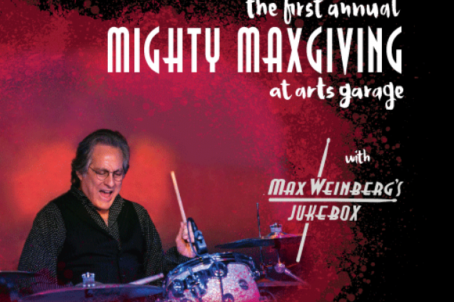 The First Annual Mighty Maxgiving at Arts Garage with Max Weinberg's Jukebox