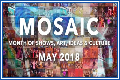 MOSAIC - A Month of Shows, Art, Ideas & Culture